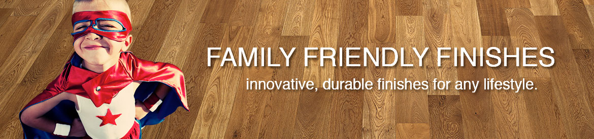 Family friendly finishes banner by Hallmark Floors